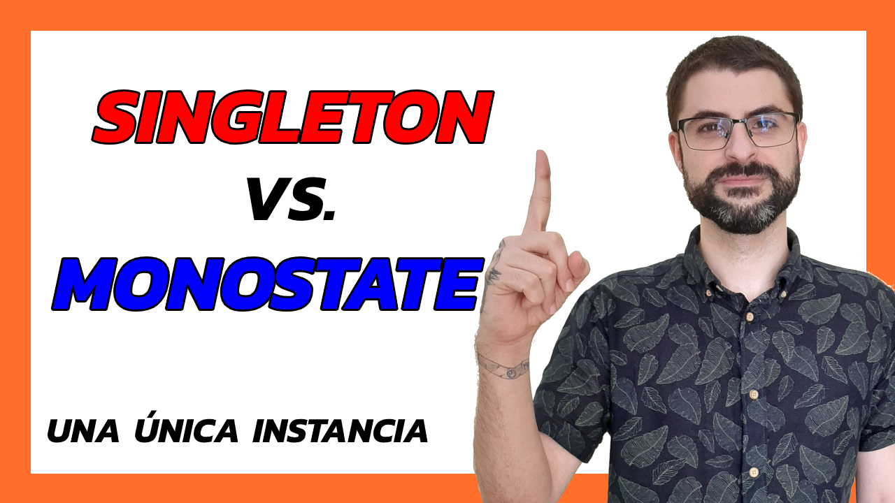 ➤ Patrones de diseño - Singleton y Monostate